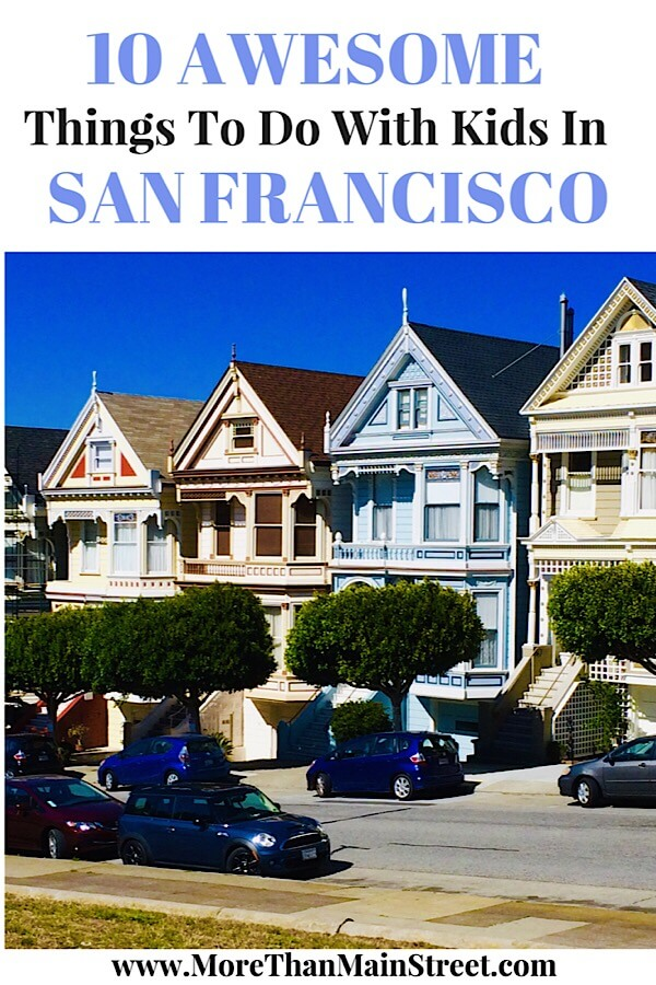 Top 10 Things to Do in San Francisco with Kids as featured by top US travel blog, More than Main Street.