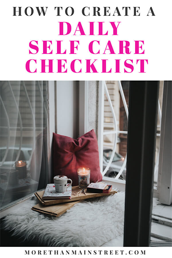 Daily Self Care Checklist featured by top US life and style blog, More Than Main Street.