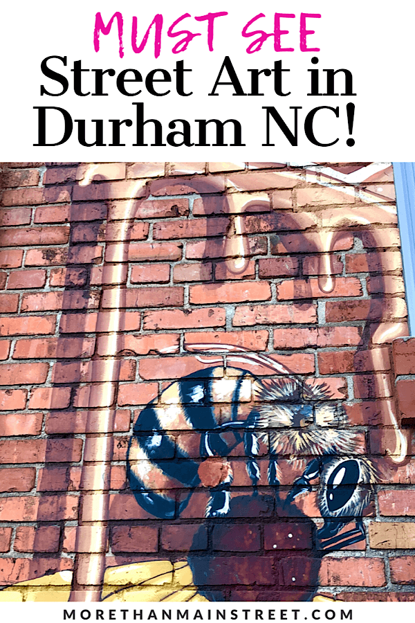 The ultimate guide to the best Durham NC wall murals and street art featured by local NC travel blog, More than Main Street.