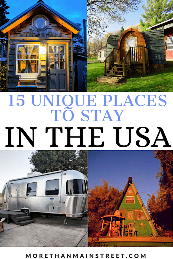 Cool & Unique Places to stay in the USA featured by top US travel blog, More than Main Street.