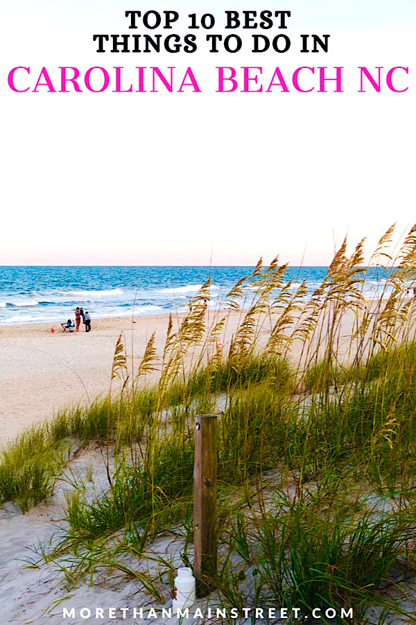 Top 10 best things to do in Carolina Beach and Kure Beach NC featured by top US travel blog, More than Main Street.