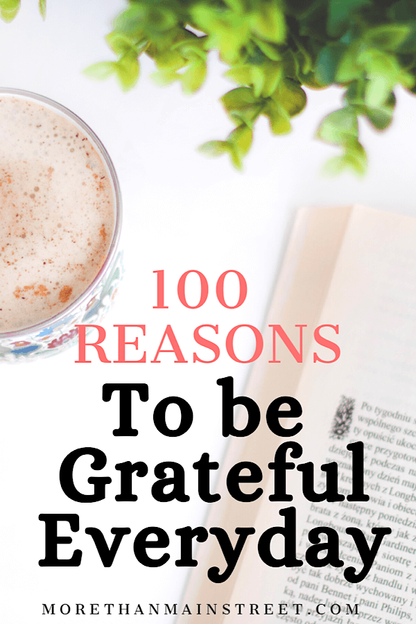 Being Grateful: 100 Unique Things to Be Thankful for featured by top lifestyle blog, More than Main Street.