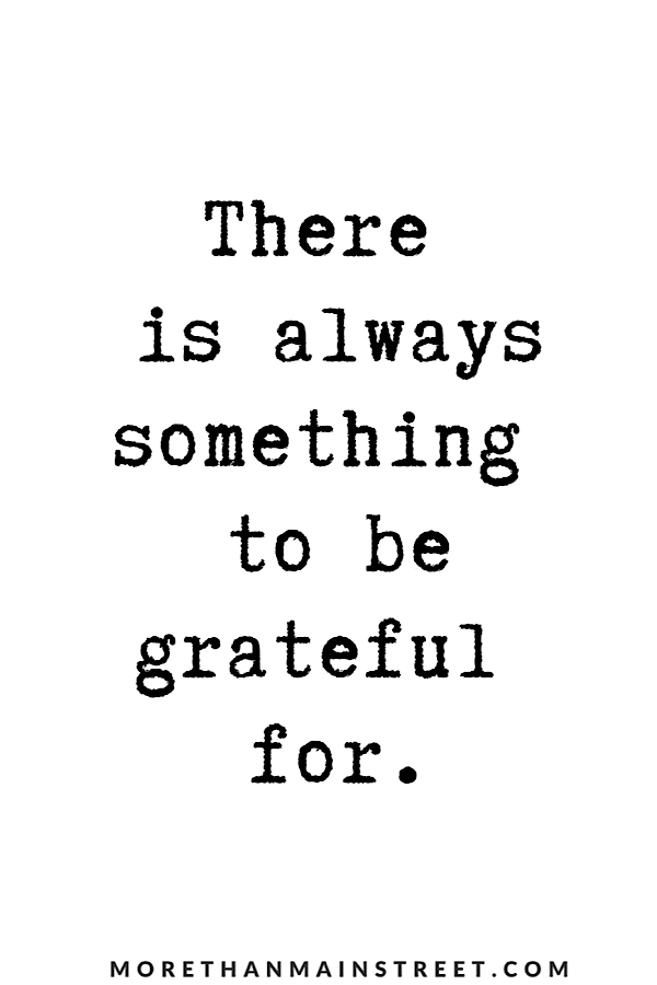 """Quote: """"There is always something to be grateful for."""""""