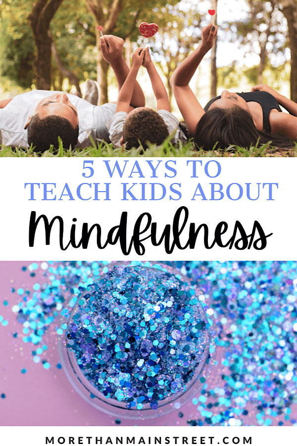 5 ways to teach kids about mindfulness: image of a family lying in the grass and a mindful jar with glitter.