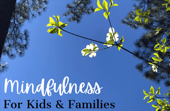 5 Easy mindfulness activities for kids and families featured by top US family lifestyle blog More than Main Street.