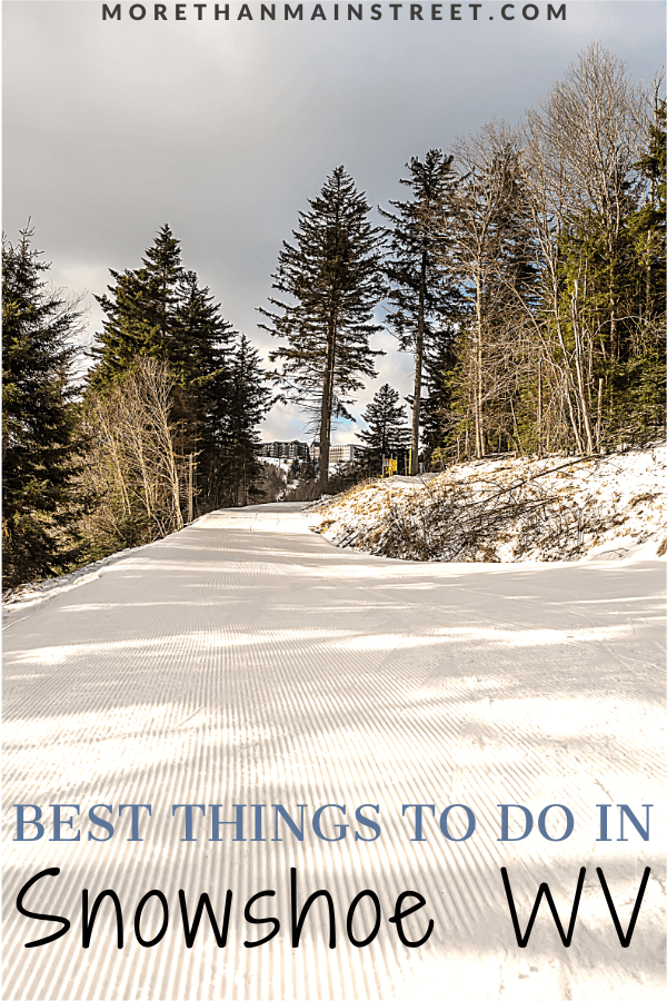 Top 10 Best Things to do in Snowshoe West Virginia featured by top US travel blog, More than Main Street.