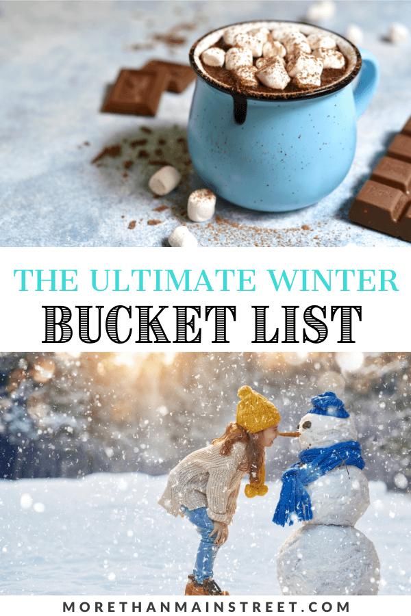 0ver 50 ideas for your winter bucket list- from savoring some hot chocolate to building a snowman!