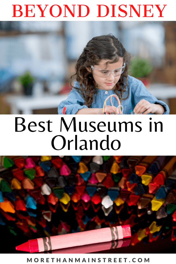 Top Museums in Orlando Florida featured by US family travel blog, More than Main Street.