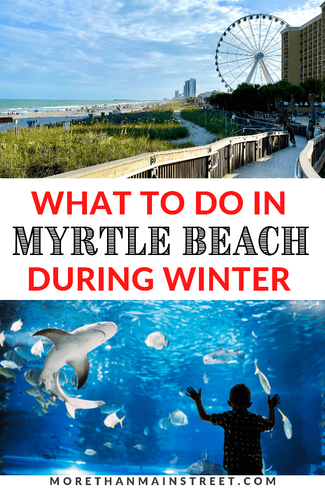 Top things to do in Myrtle Beach during winter featured by top US family travel blog, More than Main Street.